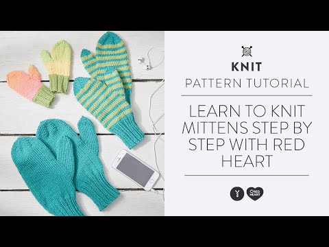 Learn to Knit Mittens Step by Step with Red Heart