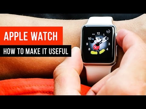 5 Ways to Make the Apple Watch Useful!  - Part 1
