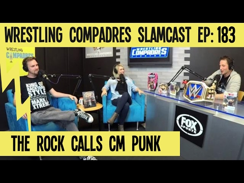 Wrestling Compadres Slamcast EP 183: The Rock calls CM Punk