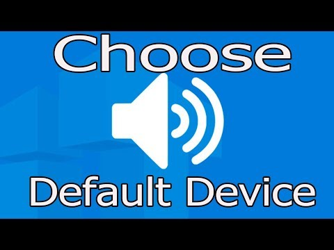 How to - Choose Default Sound Device