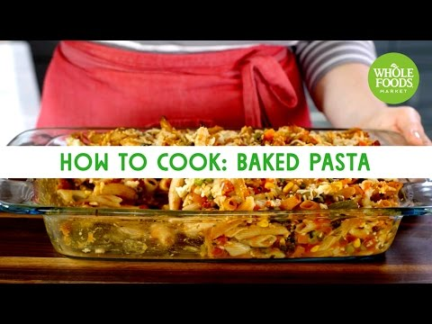 How to Cook: Baked Pasta | Freshly Made | Whole Foods Market