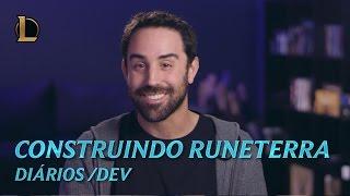 Construindo Runeterra | Diário /dev - League of Legends
