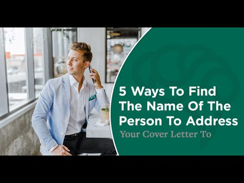 5 Ways To Find The Name Of The Person To Address Your Cover Letter To