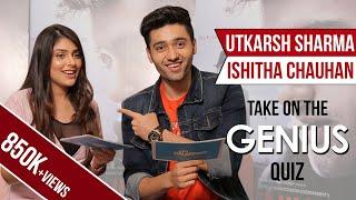 Utkarsh Sharma and Ishitha Chauhan take on the Genius Quiz