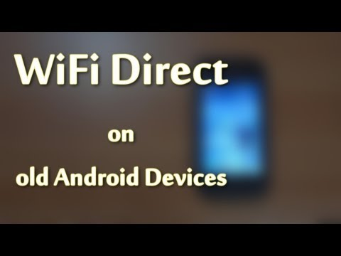 Tutorial: How to use WiFi Direct on old Android Devices - Samsung Galaxy SL i9003