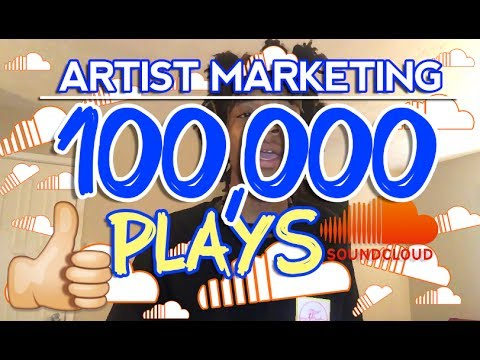 Artist Marketing - How To GET 100K Plays on SOUNDCLOUD Fast