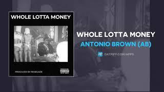 Antonio Brown - Whole Lotta Money (AUDIO)
