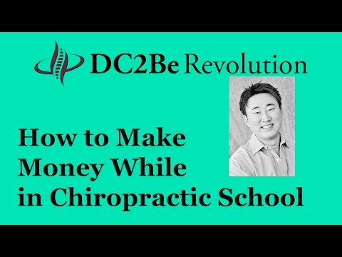 Dr. Dan Bai | How to Make Money While in Chiropractic School
