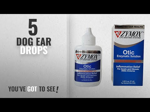 Top 5 Dog Ear Drops [2018 Best Sellers]: Pet King Brand Zymox Otic Pet Ear Treatment with