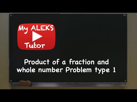 Aleks - Product of a fraction and whole number Problem type 1