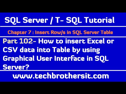How to insert Excel or CSV data into Table by using Graphical User Interface in SQL Server -Part 102