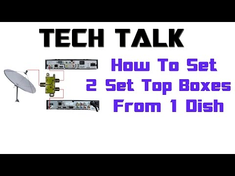 How To Setup 2 Set Top Box Connection From A Single Dish Antenna