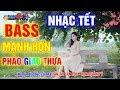 Download  Giao Thừa Mở Nhạc Này Cả Phố Chạy Sang Nghe... Liên Khúc Nhạc Xuân Remix Sôi Động Đêm Tất Niên 2019 MP3,3GP,MP4