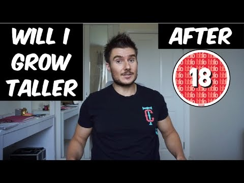 Will I Grow Taller after I am 18 years old?