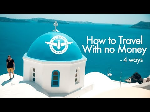 How to Travel with No Money - 4 ways