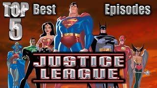 Top 5 Best Justice League Episodes