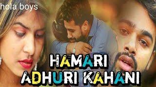 Hamari Adhuri Kahani || || THE UNEXPECTED TWIST || - HOLA BOYS || AAZAM