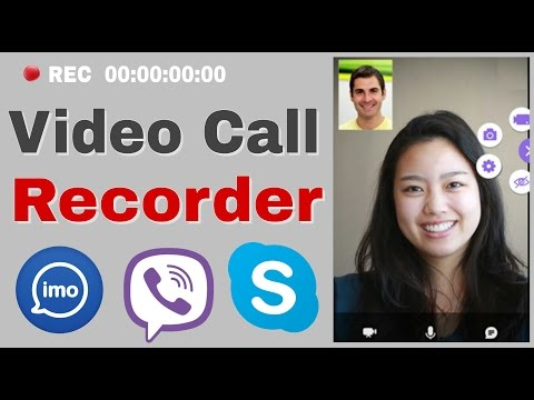 Video call record imo, viber, skype, for android
