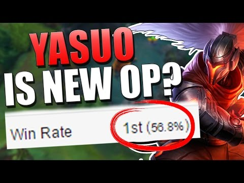 YASUO IS NEW OP? | 56% Win Rate!! - League of Legends