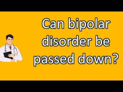 Can bipolar disorder be passed down ? | Mega Health Channel & Answers