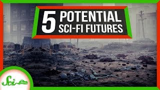 5 Sci Fi Futures We Actually Have To Worry About