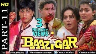 Baazigar - Part 11 | HD Movie | Shahrukh Khan, Kajol, Shilpa Shetty | Evergreen Blockbuster Movie