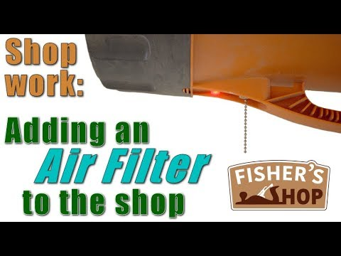 Shop Work: Adding an air filter to the shop
