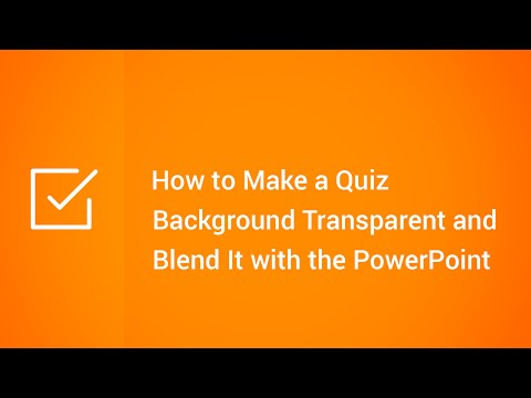 How to Make a Quiz Background Transparent and Blend It with the PowerPoint Slide Background