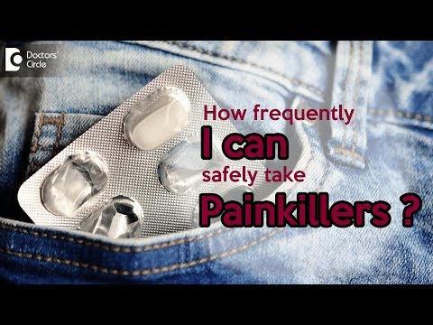 How frequently I can safely take painkillers? - Dr. Ram Prabhoo