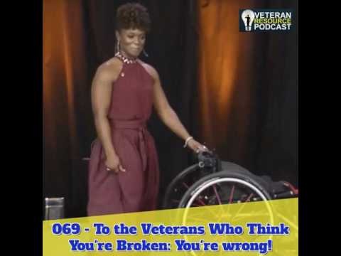 069 - To the Veterans Who Think You're Broken: You're wrong!