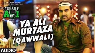 YA ALI MURTAZA (QAWWALI) Full Audio Song | FREAKY ALI | Nawazuddin Siddiqui,Amy Jackson,Arbaaz Khan