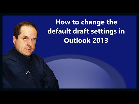 How to change the default draft settings in Outlook 2013