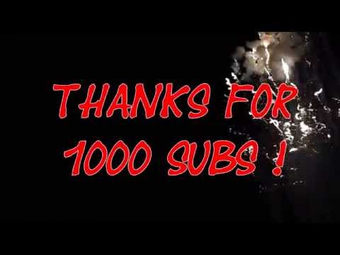 Thanks for 1000 subs ! - You are the best