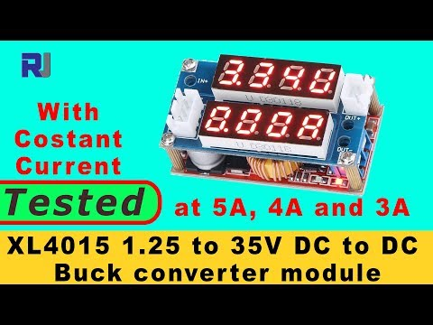 Test review of  XL4015 DC to DC 1.25 to 32V 5A  Buck Converter module with Constant Current