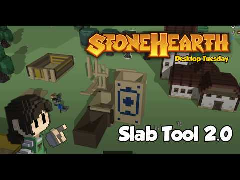 Stonehearth Desktop Tuesday: Slab Tool 2.0