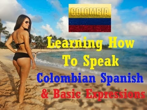 Learning How To Speak Colombian Spanish: Basic Expressions