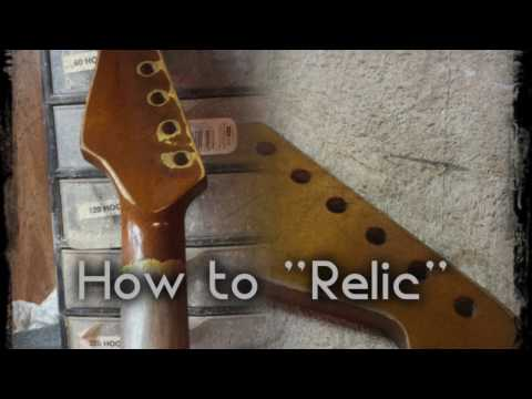 How to relic a guitar neck