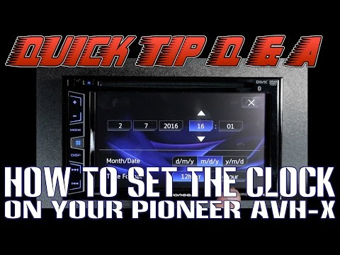 Did you set your clock right on your Pioneer AVH x radio