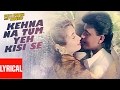 Download Kehna Na Tum Yeh Kisi Se Lyrical Video  | Pati Patni Aur Tawaif | Mithun Chakraborty, Salma Agha MP3,3GP,MP4
