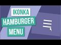 Jak zrobić ikonkę hamburger menu w 3 minuty?