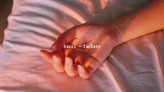 Bazzi Fantasy Slowed Down