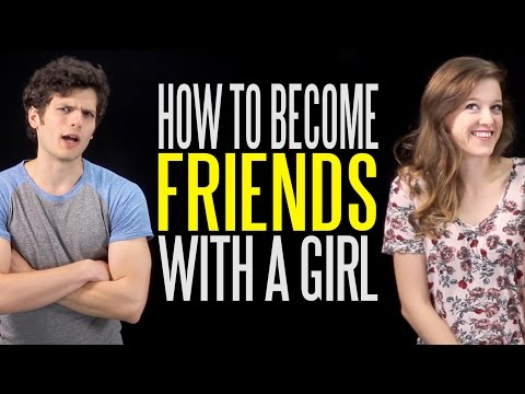 How to Become Friends with a Girl