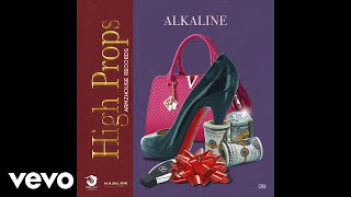 Alkaline - High Props (Official Audio)