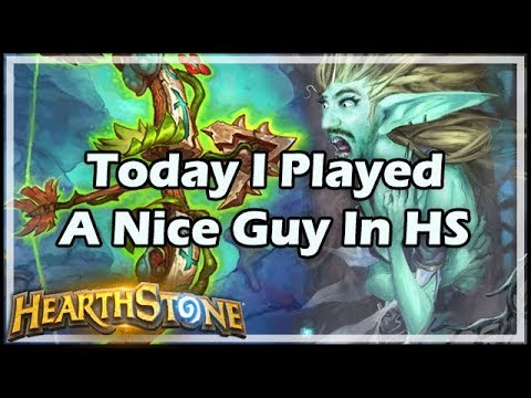[Hearthstone] Today I Played A Nice Guy In HS