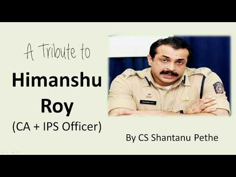 A Tribute to Himanshu Roy   A Real HERO