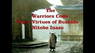 The Warriors Code  - The 8 Virtues of Bushido