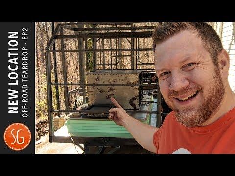 New Location | Off Road Teardrop Trailer Build #2