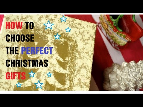 How to Choose the Perfect Christmas Gifts
