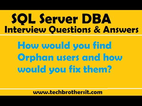 SQL Server Interview Questions | How would you find orphan users and how would you fix them