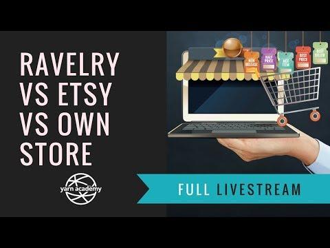 Full Livestream: Selling Online Etsy vs Ravelry vs Amazon vs Your Own Store